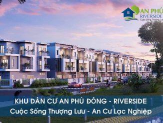 Tổng quan dự án đất nền An Phú Đông Riverside Quận 12