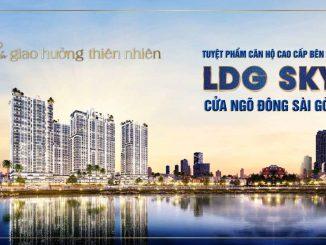 LDG Sky Tuyệt phẩm căn hộ cao cấp bên hồ - Cửa ngõ Đông Sài Gòn