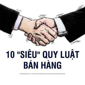 10 Quy luật siêu bán hàng_
